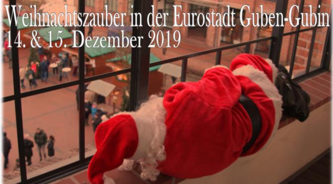 Weihnachtszauber in der Eurostadt Guben-Gubin am 14. und 15. Dezember 2019